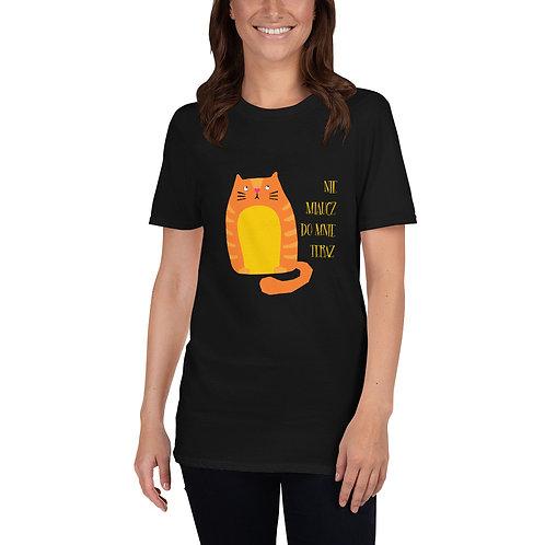 Short-Sleeve Unisex T-Shirt Nie Miaucz do Mnie Teraz