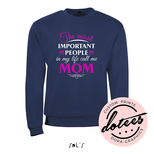 THE MOST IMPORTANT PEOPLE...SWEATSHIRT