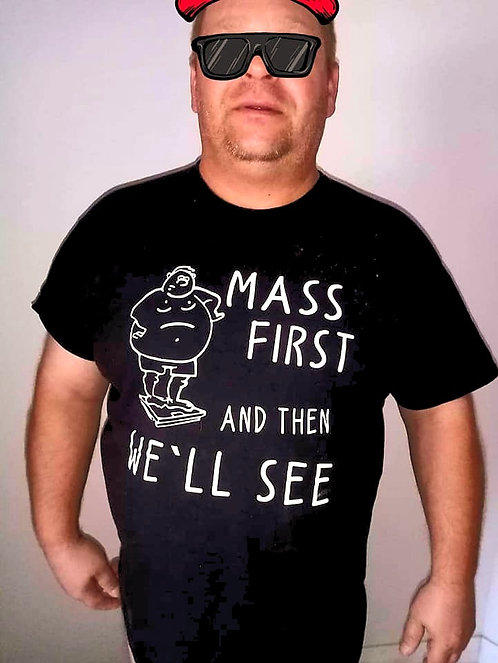 MASS FIRST THEN WE`LL SEE