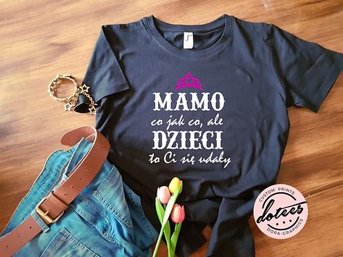 MAMO, CO JAK CO ALE DZIECI TO...