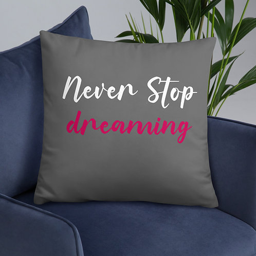 NEVER STOP DREAMING CUSHION
