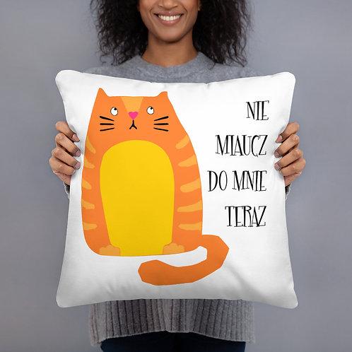 Basic Pillow Nie Miaucz do Mnie Teraz Biala