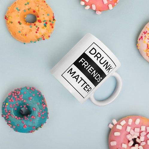Mug Drunk Friend Matter