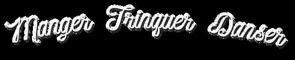 WEB MANGER TRINQUER DANSER copie BLC.png