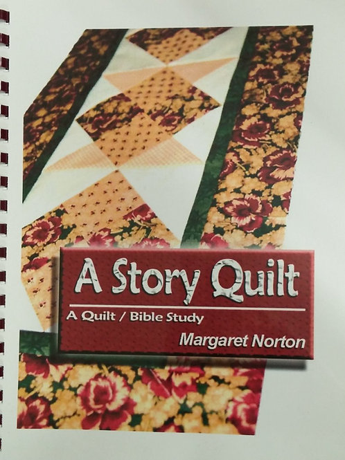 A Story Quilt: A Quilt/Bible Study