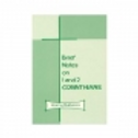 Brief Notes on 1 & 2 Corinthians