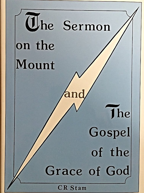 Sermon on the Mount and the Gospel of the Grace of God
