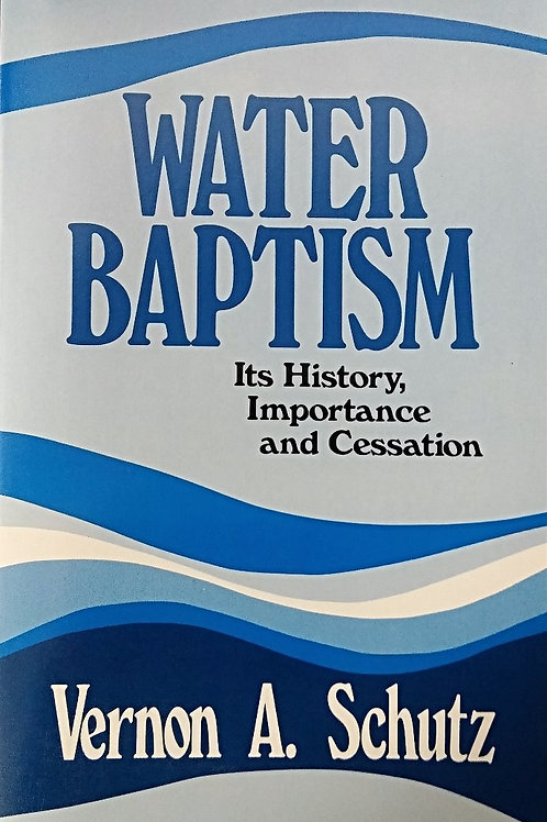 Water Baptism: It's History, Importance, and Cessation