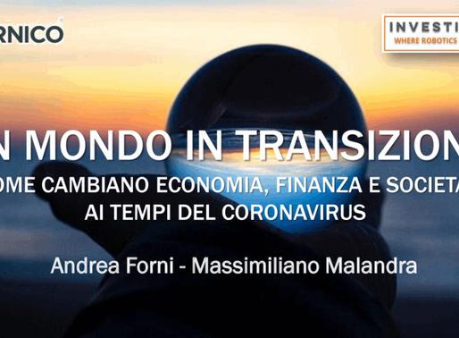 """""""Un mondo in transizione""""- video del webinar per Copernico di Andrea Forni e Massimiliano Malandra"""
