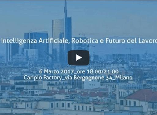 """""""AI, Robotica e Futuro del Lavoro"""" - video della conferenza alla Singularity University Milano"""