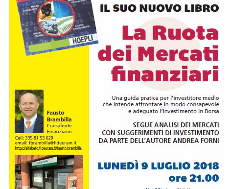 """Presentazione del libro """"La Ruota dei Mercati Finanziari"""", Fideuram, Vimercate - 9 luglio 2018"""