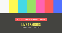LIVE Training - 5 Effects for 3D Print Design