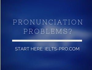 Pronunciation Problems?