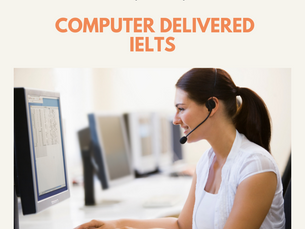 The Computer-Delivered IELTS -              Is it the right choice?