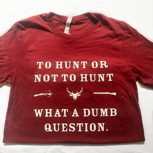 What A Dumb Question Tee