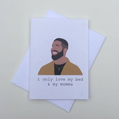 Mother's Day Card -I Only Love My Bed & My Momma