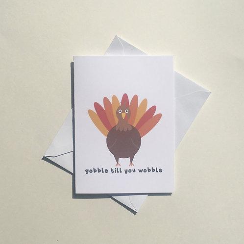 Gobble Till You Wobble Card