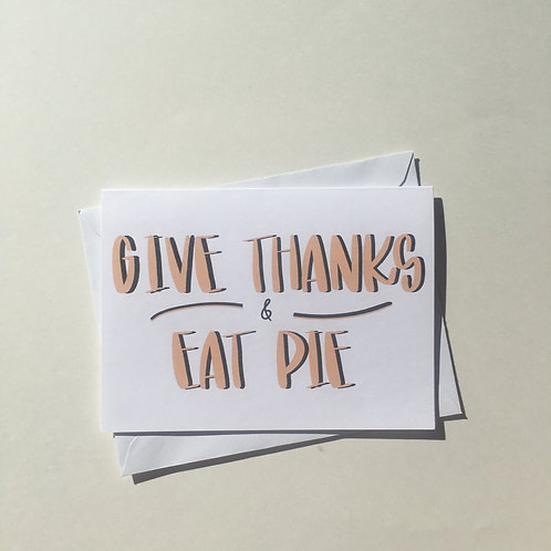 Give Thanks & Eat Pie Card