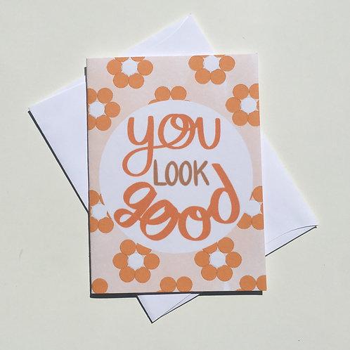 You Look Good Card
