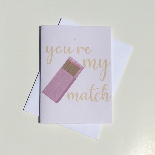 You're My Match Card