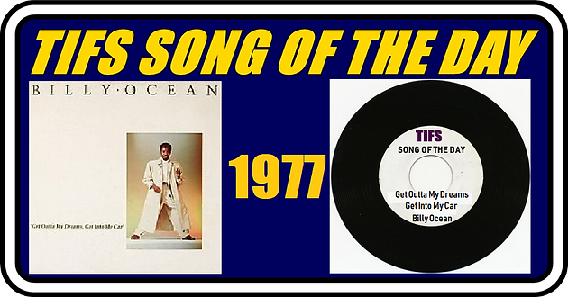 Tifs Song Of The Day Get Outta My Dreams Into Car Billy Ocean 1977