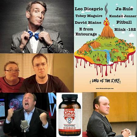 bill nye daddyofive weekend scripts lord of the fyre alex jones dna force steve klein Prestige Worldwide The Podcast