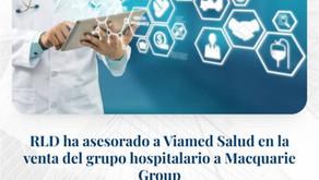 RLD ha asesorado a Viamed Salud en la venta del grupo hospitalario a Macquarie Group