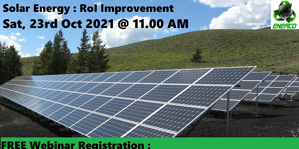 Solar Energy project : Improving RoI + Reducing cost (9%)