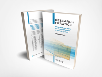 [BOOK] Research Practice: Perspectives from UX researchers in a changing field by Gregg Bernstein