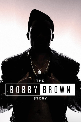 The Bobby Brown Story on BET
