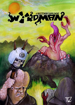 Out now! Wyrdman - A Wasteman Supplement