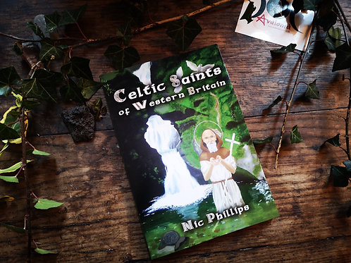 Celtic Saints of Western Britain by Nic Phillips