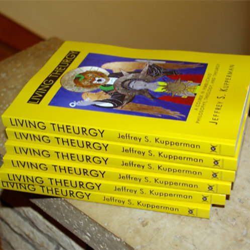 Living Theurgy by Jeffrey S. Kupperman