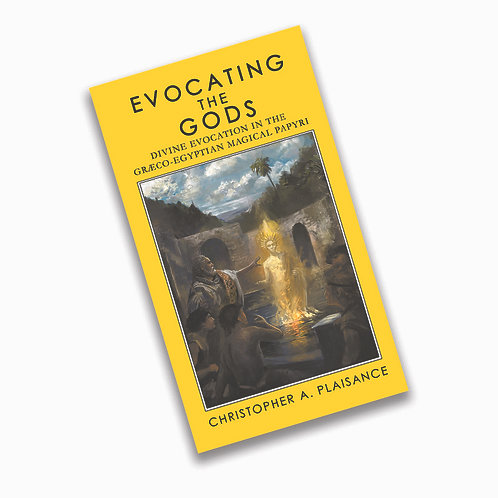 Evocating the Gods by Christopher A. Plaisance