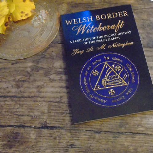 Welsh Border Witchcraft by Gary St. M. Nottingham