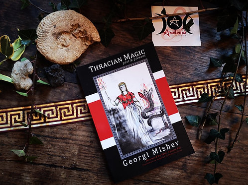 Thracian Magic:  Past & Present by Georgi Mishev
