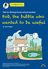 Bob the bubble who wanted to be useful.J