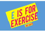 The A - Z of a Fitter You; E is for...