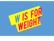 The A - Z of a Fitter You; W is for...