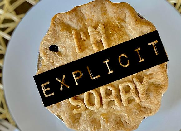 I'm F***in Sorry Pie