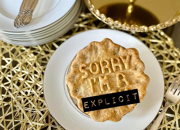 Sorry I'm a D*** Pie