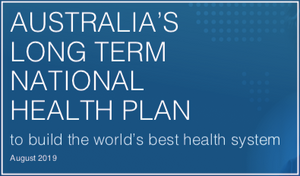 Australia's Long-Term National Health Plan was published recently. (14th of August, 2019.)