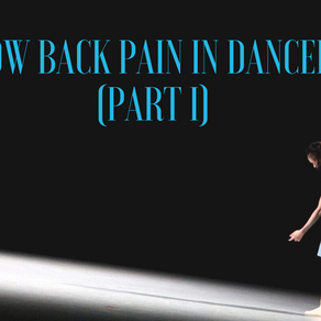 Low back pain in dancers (Part I) 舞者的腰背疼痛 (第一部分)