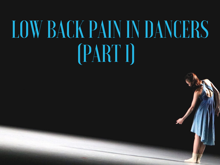 Low back pain in dancers (Part I) 舞者的腰背疼痛 (第一部分)