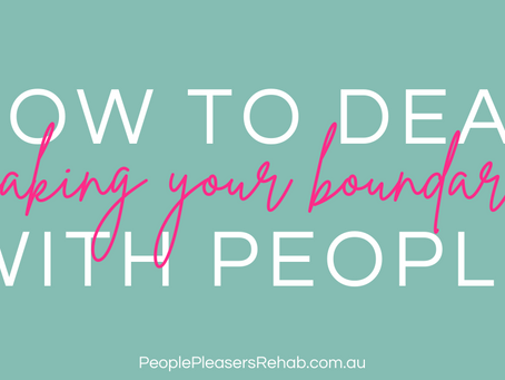 How to deal with people breaking your boundaries