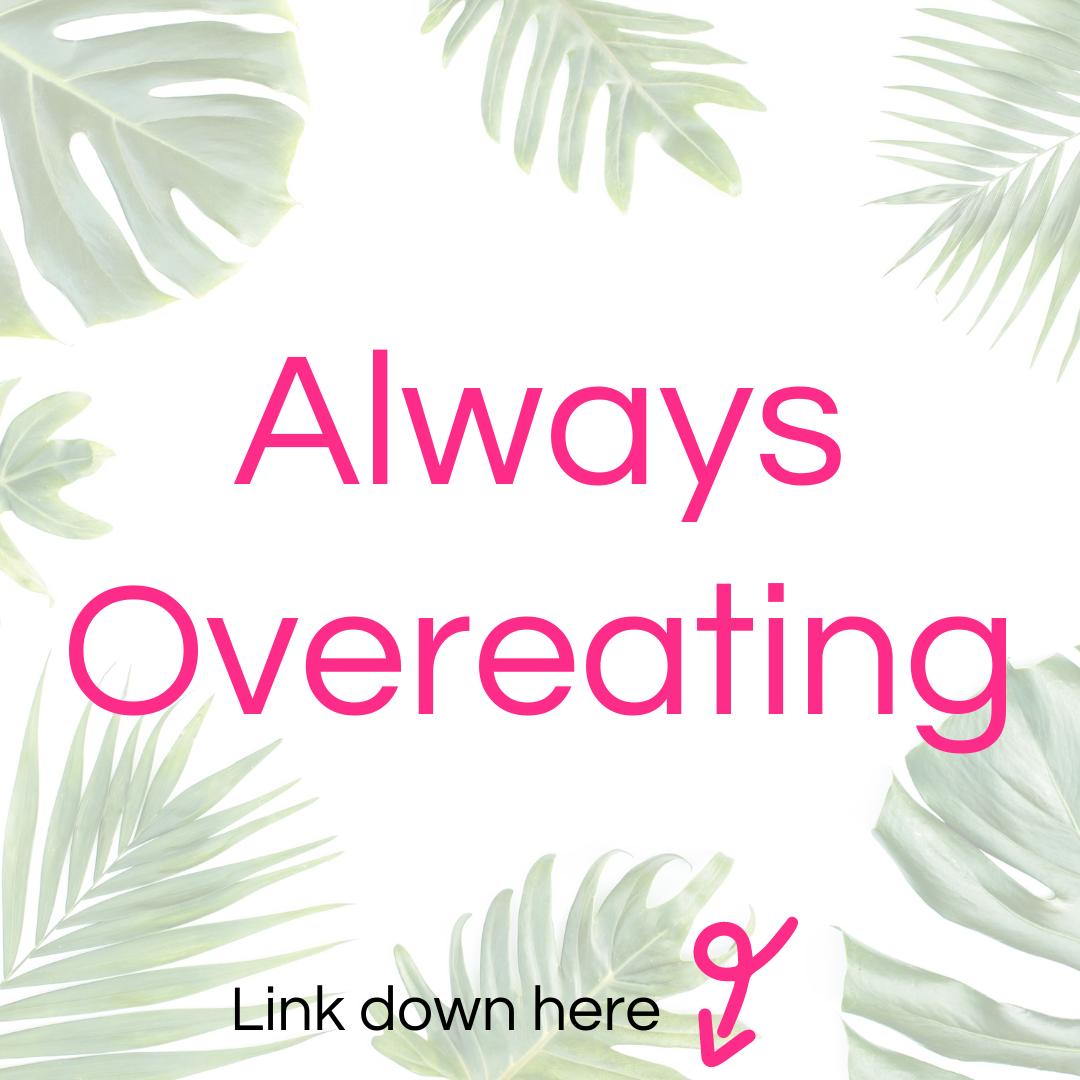 Always Overeating