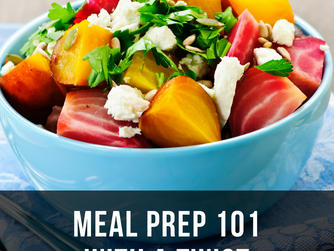 Meal Prepping 101 with a Twist