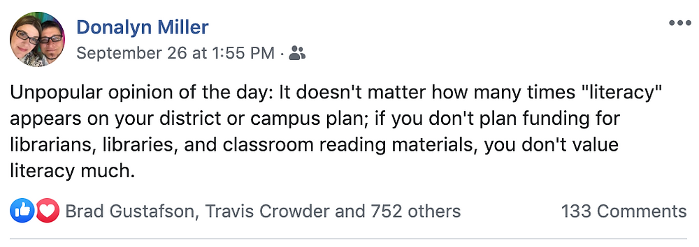 "Text reads: Unpopular opinion of the day: It doesn't matter how many times ""literacy"" appears on your district or campus plan; if you don't plan funding for librarians, libraries, and classroom reading materials, you don't value literacy much."""
