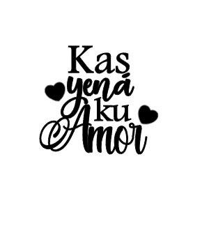 Kas yená ku Amor