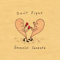 EmmoLei Sankofa_Dont Fight_Cover Art_20.